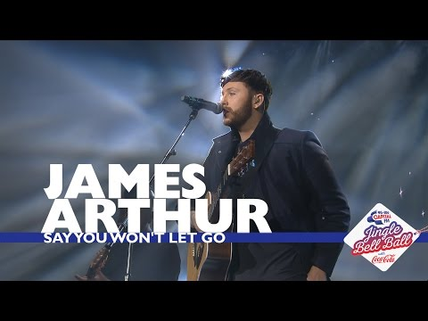 James Arthur - Say You Wont Let Go  At Capitals Jingle Bell Ball