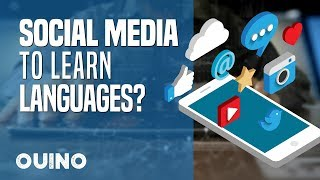 How to Turn Social Media into an Awesome Language-Learning Tool? - OUINO™