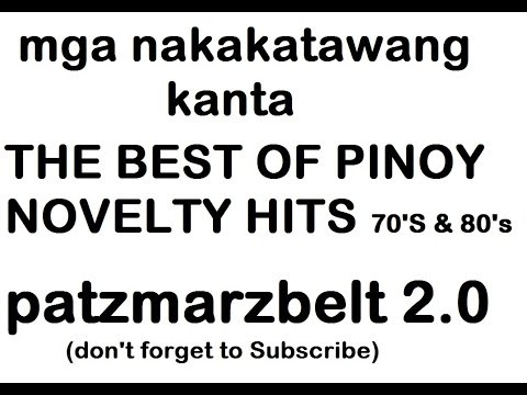 THE BEST OF FILIPINO PINOY NOVELTY HITS 70'S & 80'S (Tawanan Muna Tayo mula kay patzmarzbelt)