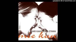 Sari Kaasinen & Otawa - En Mie Olis` Muuten Itkeny