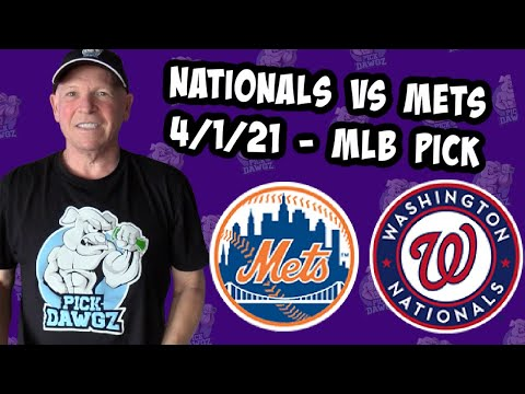 Washington Nationals vs New York Mets 4/1/21 MLB Pick and Prediction MLB Tips [Betting Pick]