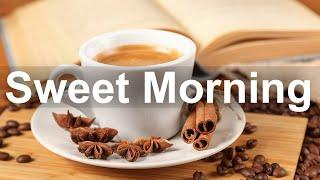 Sweet Morning Jazz - Happy Jazz and Bossa Nova Music to Study, Work