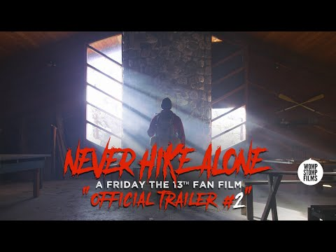 FRIDAY THE 13th: NEVER HIKE ALONE (Fan Film) / OFFICIAL TRAILER #2 (2017)