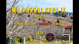 2018 | Mr. Pankaj Negi ji | Pruning Camp | BAGHAL | Shimla |  Lets Grow Apple