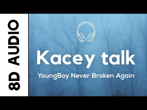 YoungBoy Never Broke Again - Kacey talk (8D AUDIO)
