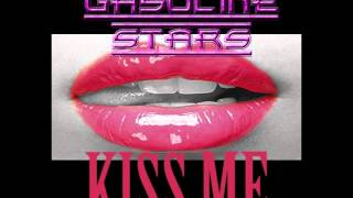 Watch Gasoline Stars Kiss Me video