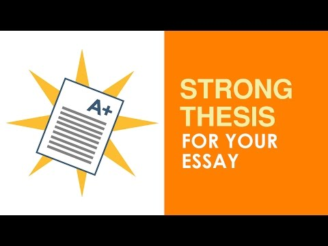 How To Write A Strong Thesis For Your Essay: Q&A