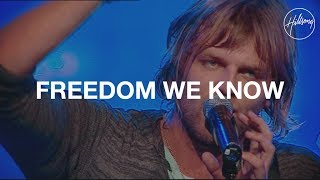 The Freedom We Know - Hillsong Worship