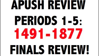 super quick apush final exam review 1491 1877 2016