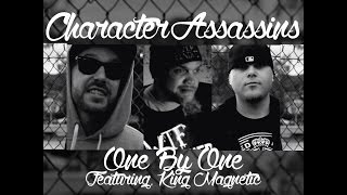 Character Assassins - One by One (Official Visual) ft. King Magnetic