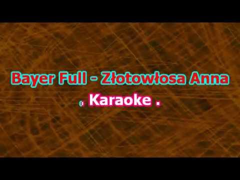 Karaoke  Bayer  Full - Złotowłosa Anna