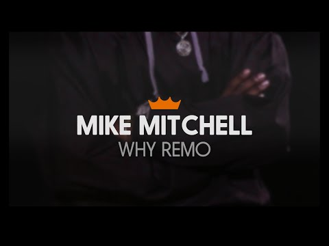 Remo + Mike Mitchell: Why Remo