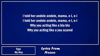 Tyga - My Way (Lyrics)