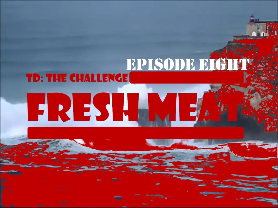 Download TD: The Challenge FreshMeat Episode 8 ~ONE STEP AWAY~