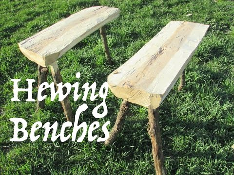 Making simple Hewing Benches