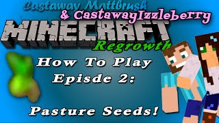 How To Play Regrowth With Mattbrush And Izzleberry Episode 2: Pasture Seeds