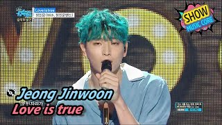 [Comeback Stage] Jeong Jinwoon - Love is true, 정진운(With.정진운 밴드) - 러브 이즈 트루 Show Music core 20170617