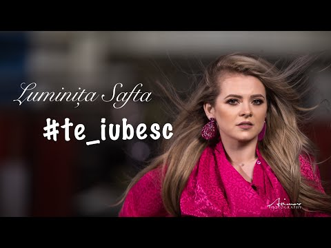 Luminita Safta - Te iubesc (Official Music Video 2018)