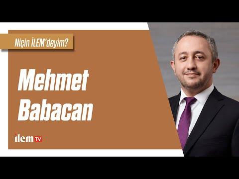Mehmet Babacan - Niçin İLEM'deyim