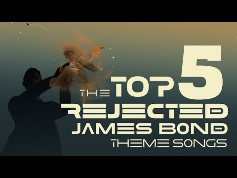 Top 5 Rejected James Bond Theme Songs