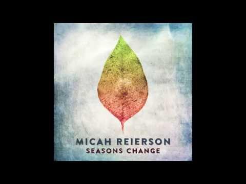 Micah Reierson - Seasons Change Promo Video