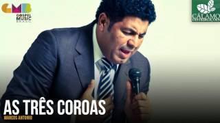 Marcos Antonio - As Três Coroas (Cálamo Distribuições)