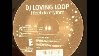 DJ Loving Loop - I Feel Da Rhythm (Vocal Club Mix) (2002)