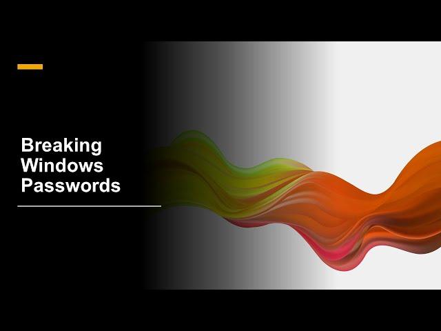 Breaking Windows Passwords
