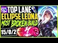 TOP LANE ECLIPSE LEONA! ONE SHOTS? EASY! MOST BROKEN LEONA BUILD! LoL Leona TOP Season 9 Gameplay