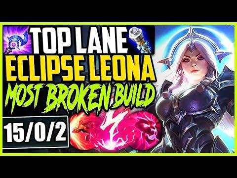 TOP LANE ECLIPSE LEONA! ONE SHOTS? EASY! MOST BROKEN LEONA BUILD! LoL Leona TOP Season 9 Gameplay