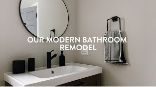 OUR MODERN BATHROOM REMODEL - The before & after & everything in between