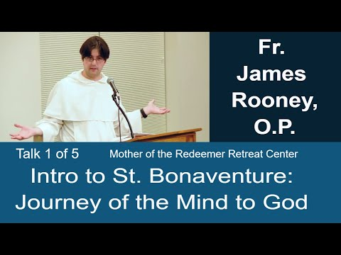 "Video - Retreat - 1 of 5 Intro ""Journey of the Mind to God"""