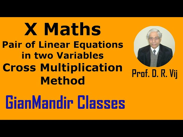 X Maths | Pair of Linear Equations in Two Variables | Cross Multiplication Method by Preeti Ma'am