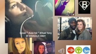 "Cover "" Avec toi "" par Axel Tony By MARGAUX ANDY - version studio"