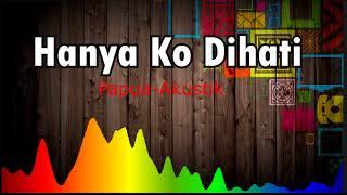 Gambar cover Hanya Ko Dihati (Papua Akustik)