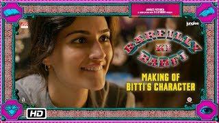 Bareilly Ki Barfi | Making of Bitti's Character | Kriti Sanon, Ayushmann Khurrana & Rajkummar Rao