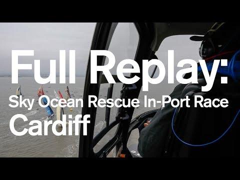 Full Replay: Sky Ocean Rescue In-Port Race - Cardiff