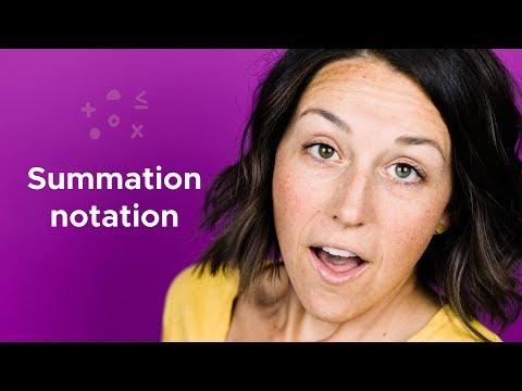 Putting the sum into SUMMATION NOTATION