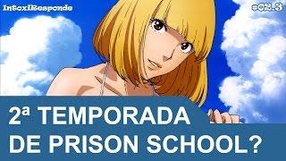 Chances de 2ª temporada de Prison School (Season 2) | IntoxiResponde #02.3