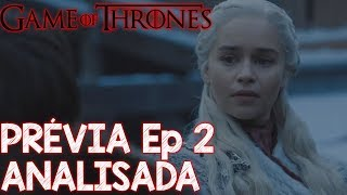 Game of Thrones prévia do episódio 2 da 8 temporada ANALISADA - Daenerys vai matar Jaime?