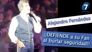 ¡¡Alejandro Fernández DEFIENDE a su Fan al burlar seguridad!! / Multimedia 7