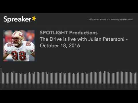 The Drive is live with Julian Peterson! - October 18, 2016