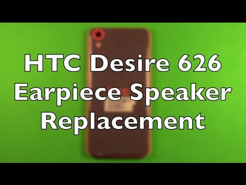 HTC Desire 626 Earpiece Speaker Replacement How To Change