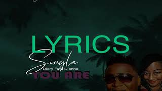 Diery Feat Dionna-You Are (official lyrics video)