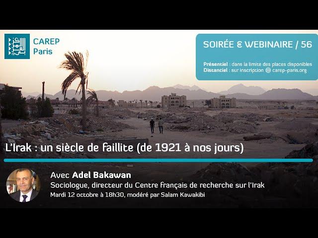 Webinaire 56 / L'Irak, un siècle de faillite (de 1921 à nos jours)