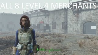Fallout 4 How to Get All 8 Level 4 Merchants In Depth Tutorial