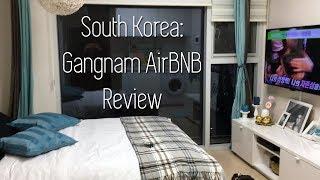 Gambar cover South Korea, Gangnam AirBNB Review