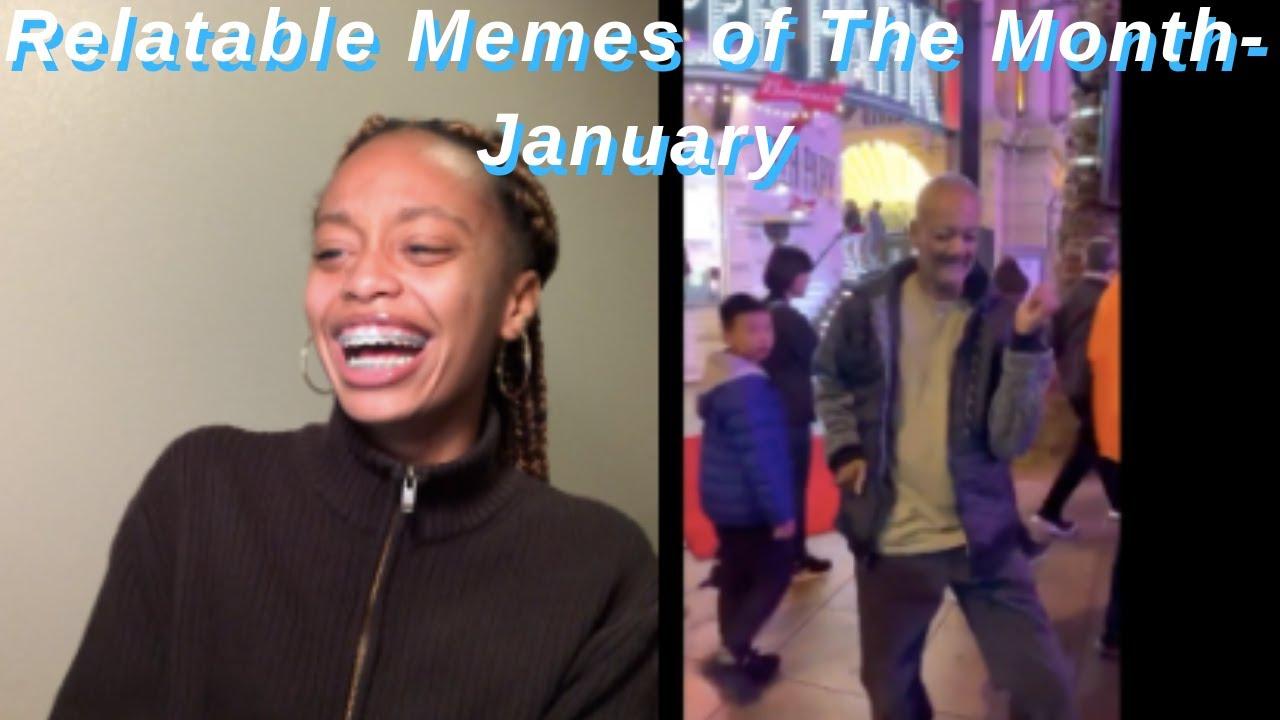 Relatable Memes of The Month-January  Faith Craig