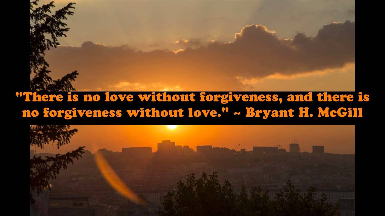 Love And Forgiveness Quotes Best Quotes About Love And Forgiveness  Quotes And Sayings About