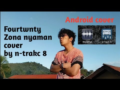 fourtwnty-zona-nyaman-cover-by-n-track-8-android